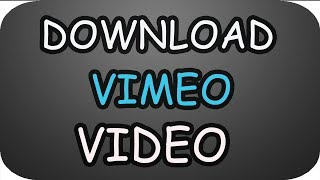 How to Download Private Vimeo Videos 2019
