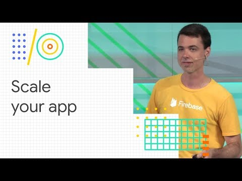 Build planetary scale apps with Firebase (Google I/O '18)