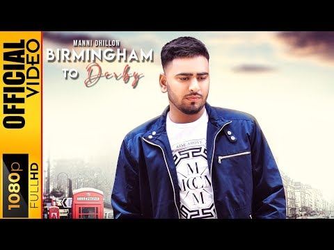 BIRMINGHAM TO DERBY - MANNI DHILLON FT. SNAPPY & RAV HANJRA - OFFICIAL VIDEO