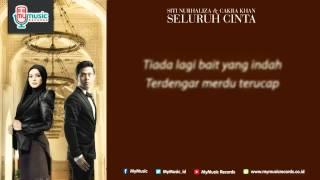 Siti Nurhaliza & Cakra Khan   Seluruh Cinta