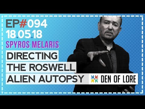 EP.094 - Fooling the World: Directing the Roswell Alien Autopsy w/ Spyros Melaris