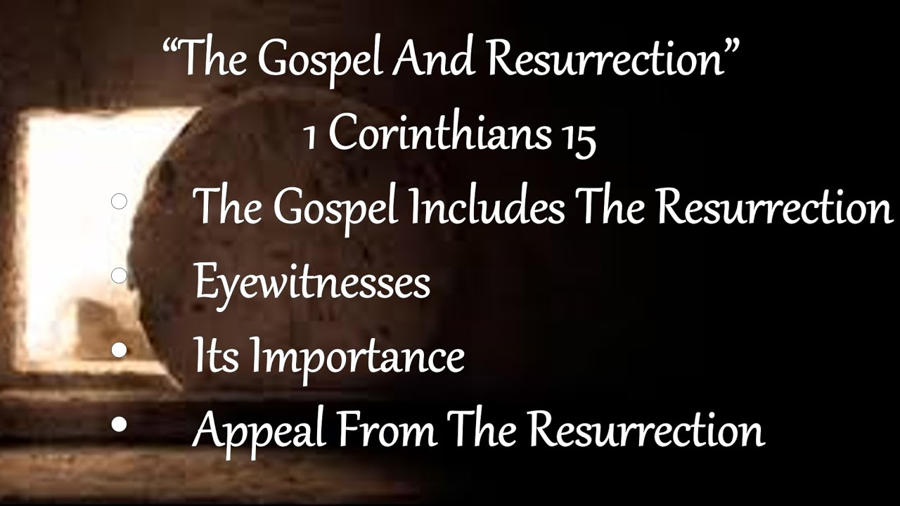 """The Gospel And Resurrection"""