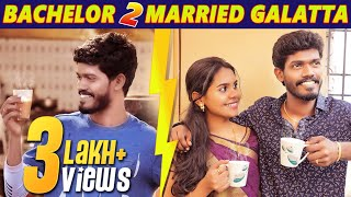 Bachelor to Married Galatta | Madrasi | Galatta Guru