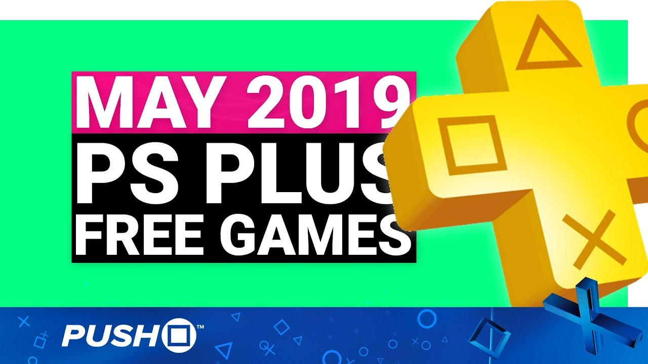 dccbe7537f0 FREE PS PLUS GAMES ANNOUNCED  May 2019