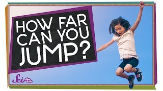 How Far Can You Jump?