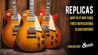 REPLICAS. Why is it not fake. The first replicators. Slash's guitars.