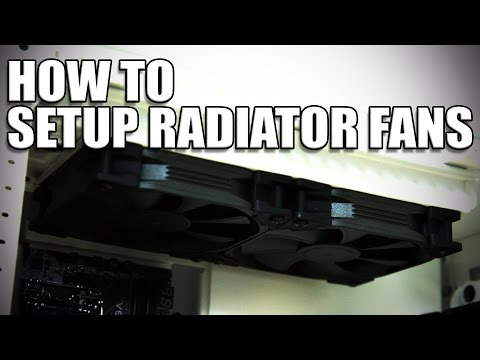 Push, Pull and Push / Pull setups for Radiators | How to setup your fans
