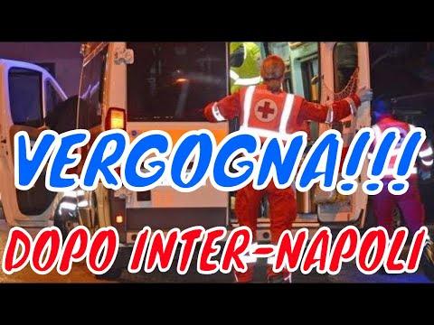 INTER NAPOLI 1-0 GRAVISSIMO FUORI DALLO STADIO!!!
