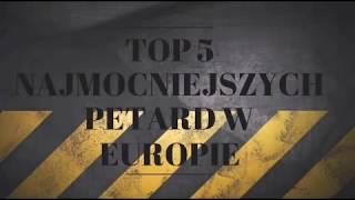 Top 5 Najmocniejszych Petard w Europie