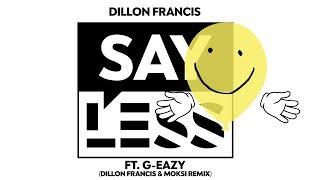 Dillon Francis - Say Less (Dillon Francis & Moksi Remix)