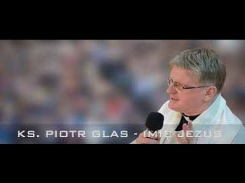 KS. PIOTR GLAS - IMIĘ JEZUS
