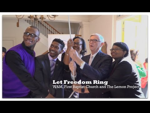 Let Freedom Ring: W&M, First Baptist and The Lemon Project