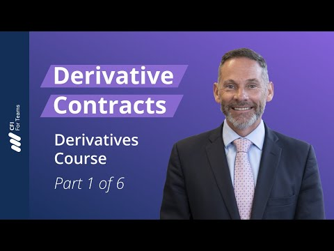Derivative Contracts - Introduction to Derivatives Part 1 of 6