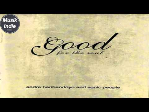 Andre Harihandoyo & Sonic People   Good For The Soul 2009 Full Album   YouTube