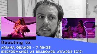 REACTING TO ARIANA GRANDE - '7 RINGS' AT THE BILLBOARD MUSIC AWARDS