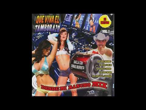 """Desde Mi Rancho Mix """"Que Viva El Tamborazo"""" Vol. 1 (Disco Completo)"""