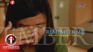 I-Witness: 'Remember Me,' dokumentaryo ni Sandra Aguinaldo (full episode)