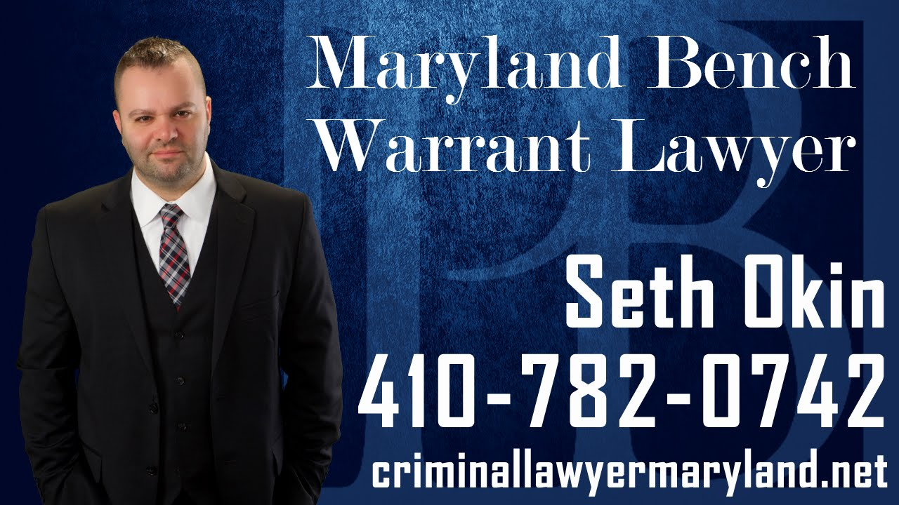 md bench warrant lawyer-bench warrant attorney in md|seth okin kw