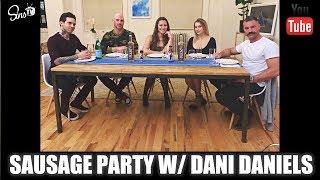 Sausage Party w/ Dani Daniels