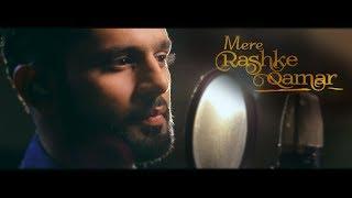 Mere Rashke Qamar | Rahul Vaidya RKV |  Nusrat Fateh Ali Khan