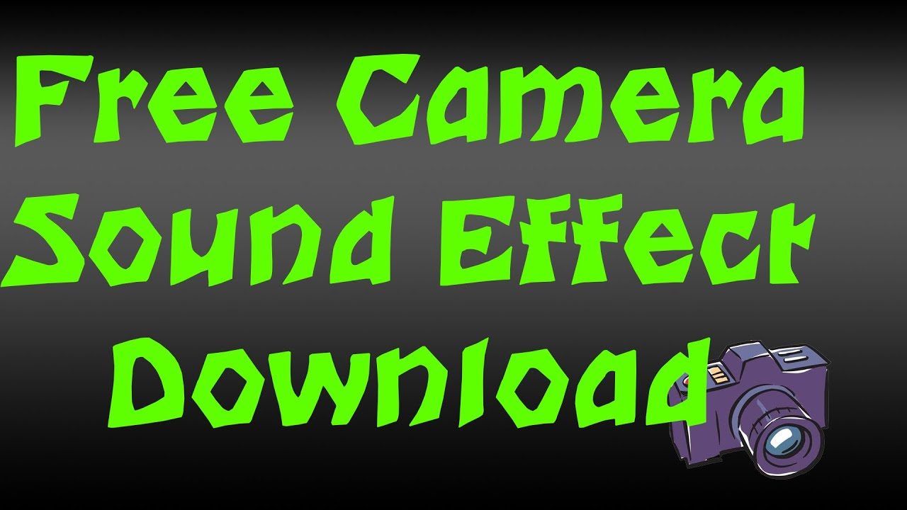 Mom get the camera sound effect free download hd youtube.