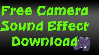 FREE Camera Shutter Sound Effect (DOWNLOAD LINK IN DESCRIPTION)