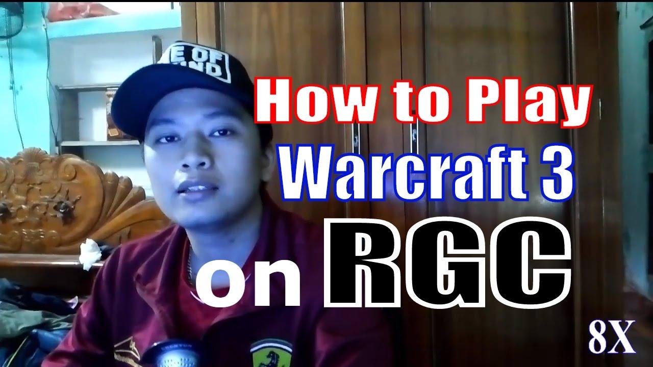 Hướng dẫn chơi Warcraf 3 trên RGC (Ranked Gaming Client) Online