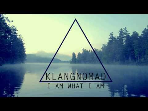 Klangnomad - I am what I am