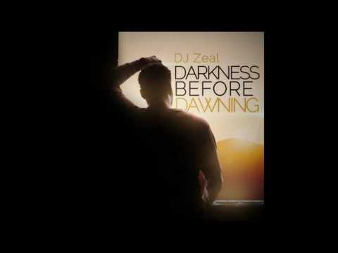 DJ Zeal- Darkness Before Dawning