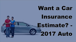 Want a Car Insurance Estimate -  2017 Auto Insurance Quotes