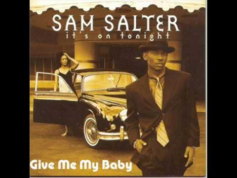Sam Salter-Give Me My Baby