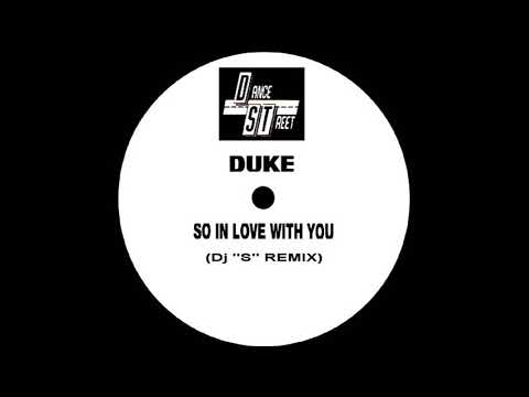 Duke - So In Love With You (Dj ''S'' Remix)