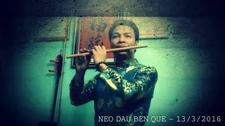 NEO ĐẬU BẾN QUÊ - Sáo trúc - Nguyen Tran Flute