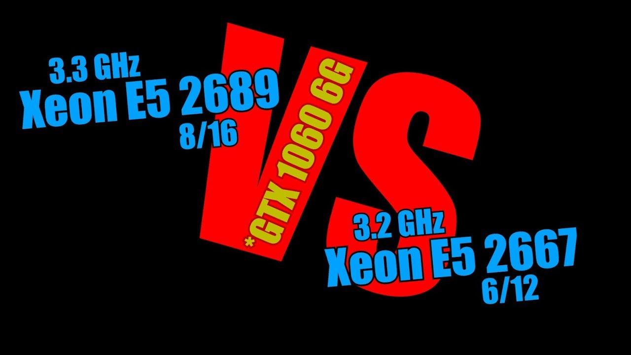Сравнение Xeon E5 2689 VS Xeon E5 2667 (Но в паре с GTX 1060 6G)