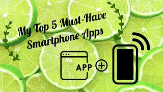 My Top 5 Must-Have Smartphone Apps