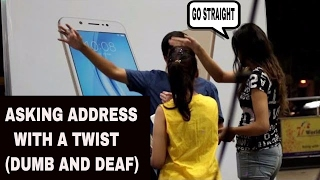 ASKING ADDRESS WITH A TWIST|| (DUMB &DEAF) PRANK IN INDIA ||TTM GWALIOR || PRANKS IN INDIA