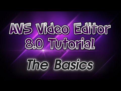 AVS Video Editor 8.0 Tutorial! Pt. 1: The Basics of AVS