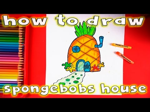 How to Draw and Color Spongebob Squarepant's Pineapple House