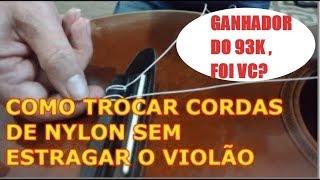 Baixar COMO TROCAR CORDAS DE NYLON (SEM ESTRAGAR O VIOLÃO). VEJA O GANHADOR DO SORTEIO 93 K