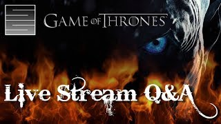 Game Of Thrones Season 8 Predictions Live Q&A feat. Gray Area