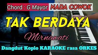 TAK BERDAYA - Mirnawati Versi Dangdut Koplo KARAOKE rasa ORKES Yamaha PSR S970