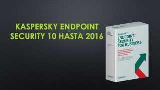 Kaspersky Endpoint Security 10 hasta 2016