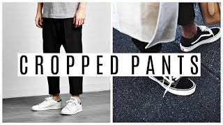 CROPPED PANTS LOOKBOOK | Four Outfit Ideas | Men's Fashion 2018
