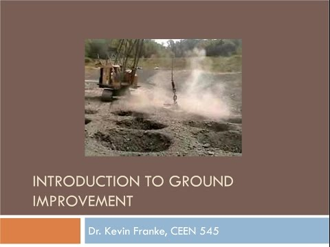 CEEN 545  - Lecture 27 - Introduction to Ground Improvement
