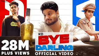 BYE DARLING (Official Video) | KD | Sagar Pop, Fiza Choudhary | New Haryanvi Songs Haryanavi 2021