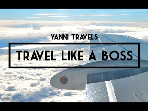 How to Travel Like A Boss - Yanni Travels #18