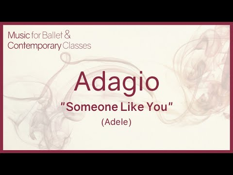 Adagio (Someone Like You - Adele - Piano Cover) Pop Songs for Ballet Class
