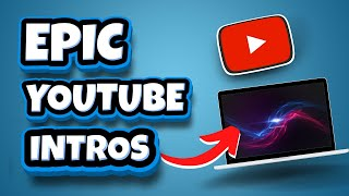 How To MAKE VIDEO INTROS For YOUTUBE VIDEOS (INSANELY EPIC TEMPLATES)