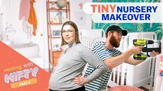 We Transformed A Tiny Room Into Our Dream Nursery • Nesting With Nifty Pt. 2