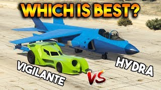 GTA 5 ONLINE : VIGILANTE VS HYDRA (WHICH IS BEST?)